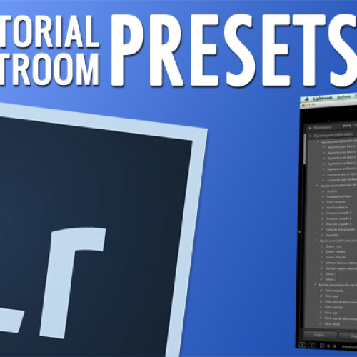 Tutorial de Lightroom 014 – Presets