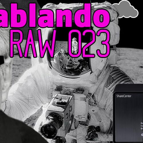 Hablando en RAW 023
