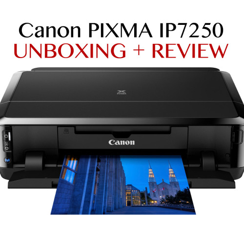 Canon Pixma ip7250 – Review & unboxing