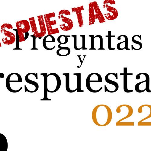 Preguntas y respuestas 022 – Respuestas