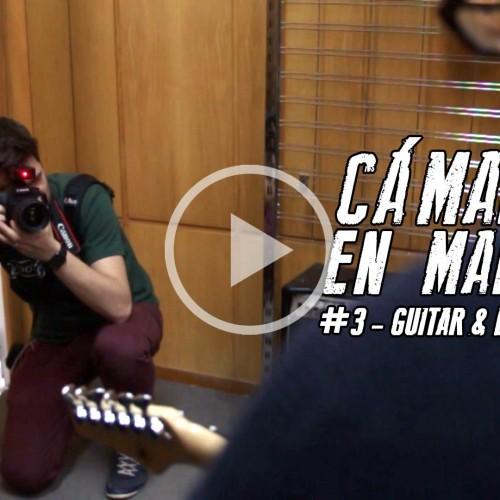 Cámara en mano 03 – Guitar & Bass