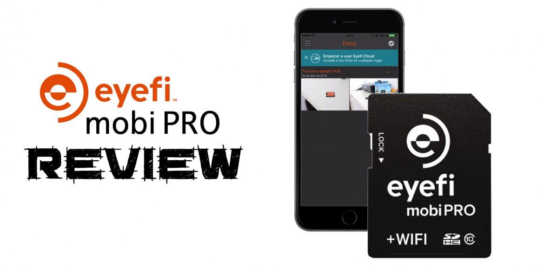 Tarjeta Eyefi mobiPro – Review