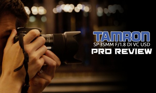 Tamron SP 35mm f/1.8 DI VC USD – Pro Review