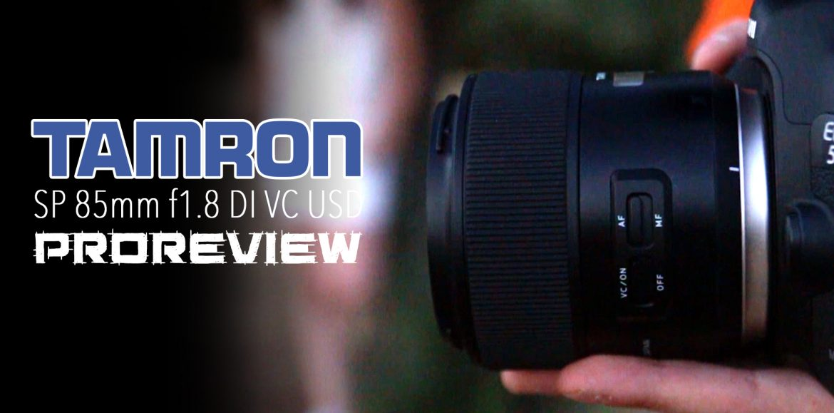 Tamron SP 85mm f/1.8 DI VC USD – Pro Review