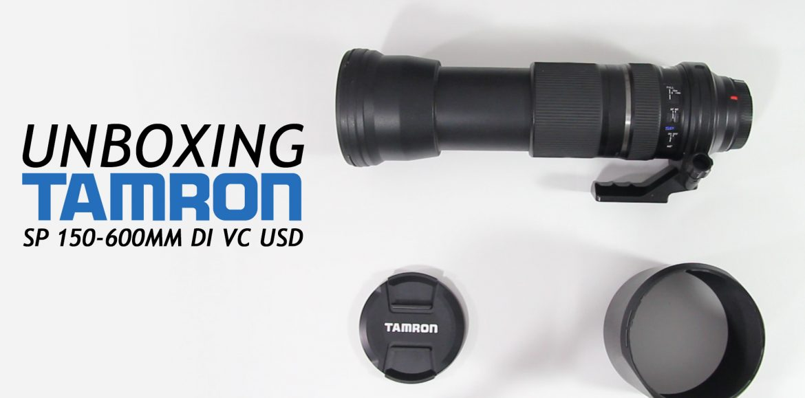 Tamron 150-600mm DI VC USD – Unboxing