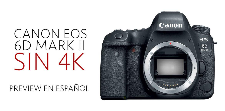 Canon EOS 6D Mark II – Preview
