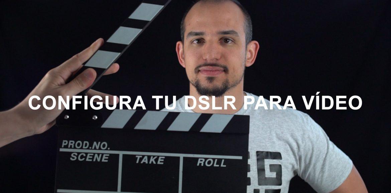 Configuración de vídeo en DSLR