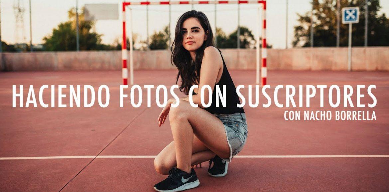 Haciendo fotos con suscriptores EP.2 – Nacho Borrella