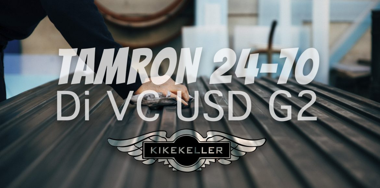 Tamron 24-70 Di VC USD G2 – Review