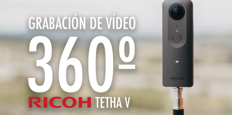¿Como grabar vídeo 360º? – Cámara Ricoh Theta V
