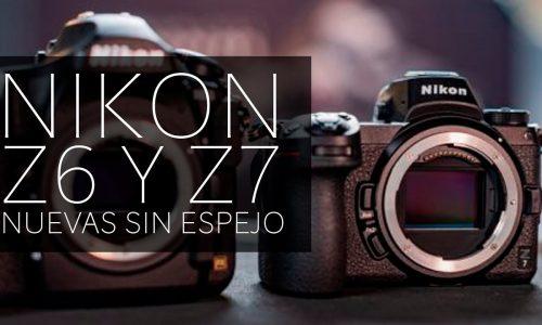 Nikon Z6 y Nikon Z7 las sin espejo FF de Nikon.