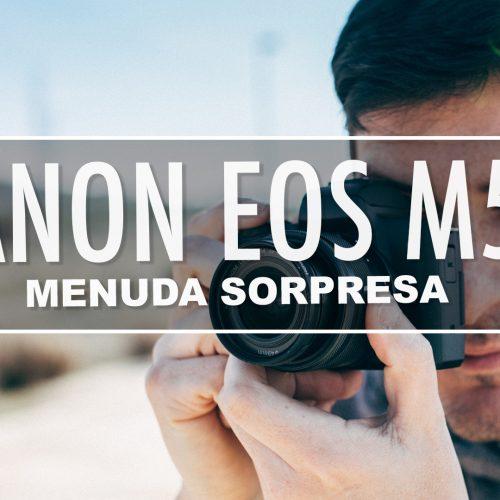 Canon EOS M50 a fondo – ¡Menuda sorpresa!