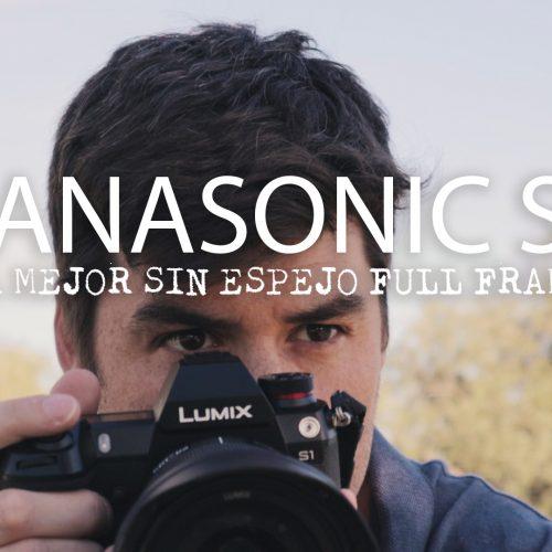 Panasonic S1 – ¿Es la mejor sin espejo FF?