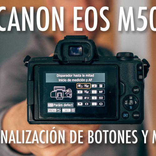 Canon EOS M50 – Mi configuración de botones