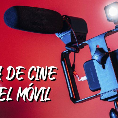 Óptica de cine para el móvil